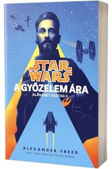 Alexander Freed - Star Wars: Alphabet osztag: A győzelem ára