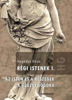 Hegedüs Géza - Régi istenek 1. [eKönyv: epub, mobi]