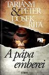 TARJÁNYI PÉTER - DOSEK RITA - A pápa emberei