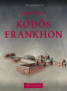 Kapa Mátyás - Ködös Frankhon