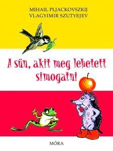 V. Szutyejev - A sün, akit meg lehetett simogatni (3. kiadás)