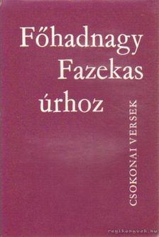 Csokonai Vitéz Mihály - Főhadnagy Fazekas úrhoz [antikvár]