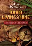 Sam Wellman - DAVID LIVINGSTONE A felfedezõ és misszionárius