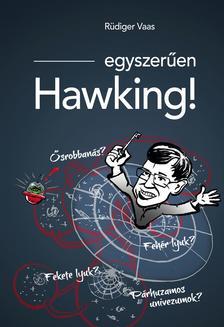 Rüdiger Vaas - Egyszerűen Hawking!