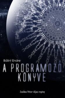 Bálint Endre - A Programozó Könyve  [eKönyv: epub, mobi]