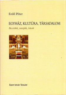 Erdő Péter - Egyház, kultúra, társadalom [antikvár]