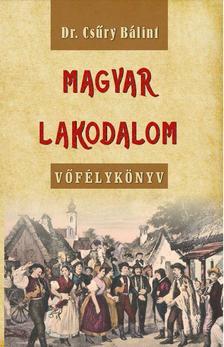 Dr. Csűry Bálint - Magyar lakodalom - Vőfélykönyv