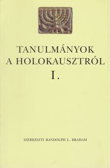 Randolph L. Braham,  Földes Anna, Karsai László, Róbert Péter - Tanulmányok a holokausztról I. [antikvár]