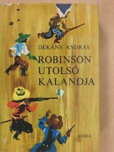 Dékány András - Robinson utolsó kalandja [antikvár]