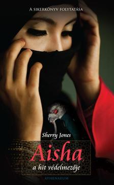 Sherry Jones - Aisha, a hit védelmezője ***