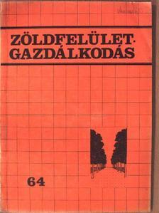 Báskayné Gellér Zita - Zöldfelületgazdálkodás 1987/64. [antikvár]