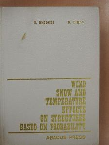 Dan Ghiocel - Wind, Snow and Temperature Effects on Structures Based on Probability [antikvár]