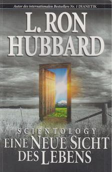 L. RON HUBBARD - Scientology - Eine Neue Sicht des Lebens [antikvár]