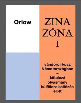 Orlow Zina - Zina Zóna I. [eKönyv: epub, mobi]