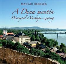 Fucskár Ágnes, Fucskár József Attila - A Duna mentén - Dévénytől a Vaskapu-szorosig