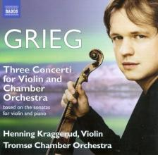 GRIEG - THREE CONCERTI FOR VIOLIN AND CHAMBER ORCHESTRA CD