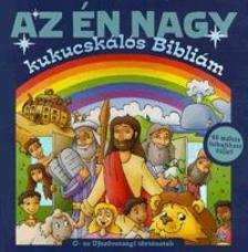 Michael Berghof - Az én nagy kukucskálós Bibliám - Ó- és Újszövetségi történetek - 48 mókás felhajtható füllel!
