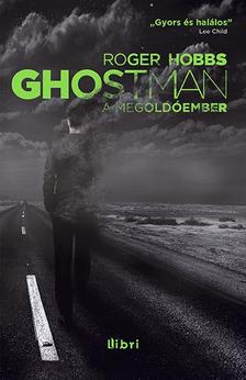 HOBBS, ROGER - Ghostman - A megoldóember