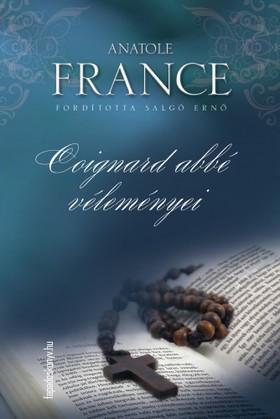 Anatole France - Coignard abbé véleményei [eKönyv: epub, mobi]