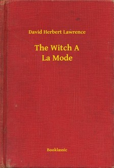 DAVID HERBERT LAWRENCE - The Witch A La Mode [eKönyv: epub, mobi]