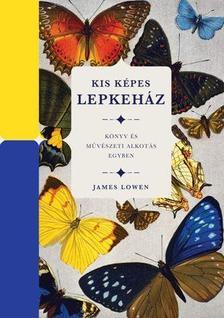 JAMES LOWEN - KIS KÉPES LEPKEHÁZ