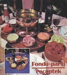 Novák Ferenc - Fondü-parti receptek [antikvár]