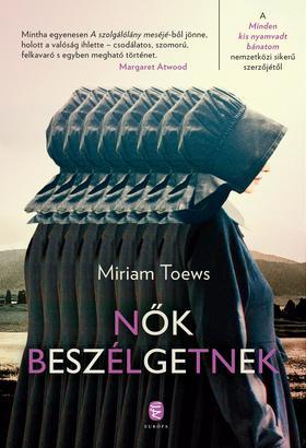 TOEWS, MIRIAM - Nők beszélgetnek