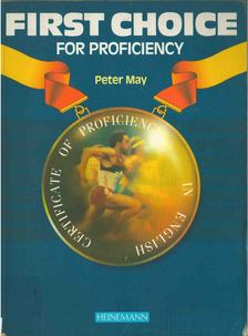 Peter May - First Choice for Proficiency [antikvár]