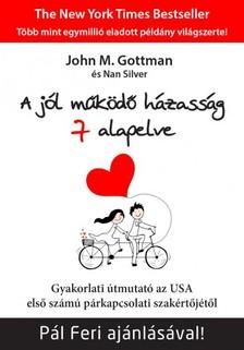 JOHN M. GOTTMAN-NAN SILVER - A jól működő házasság 7 alapelve - Gyakorlati útmutató az USA első számú párkapcsolati szakértőjétől [eKönyv: epub, mobi]