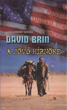David Brin - A jövő hírnöke [antikvár]