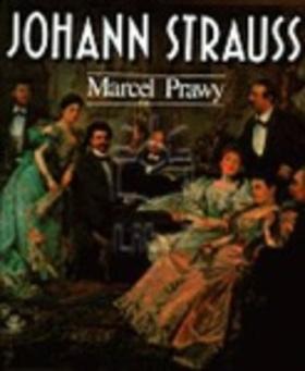 Marcel Prawy - Johann Strauss
