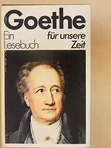 Johann Wolfgang Goethe - Goethe - Ein Lesebuch für unsere Zeit [antikvár]