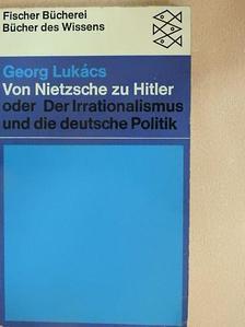 Georg Lukács - Von Nietzsche bis Hitler [antikvár]