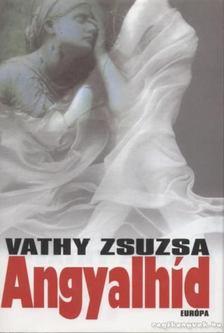 Vathy Zsuzsa - Angyalhíd [antikvár]