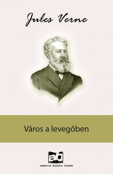 Jules Verne - Város a levegőben [eKönyv: epub, mobi]