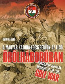 Svéd László - A magyar katona-egészségügy az első Öbölháborúban