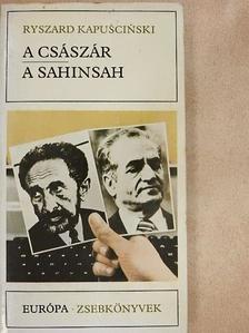 Ryszard Kapuscinski - A császár/A Sahinsah [antikvár]