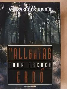 Tana French - Hallgatag erdő [antikvár]