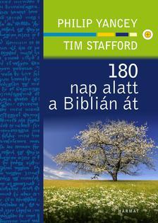 PHILIP YANCEY - TIM STAFFORD - 180 nap alatt a Biblián át