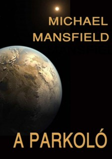 Michael Mansfield - A parkoló [eKönyv: epub, mobi]