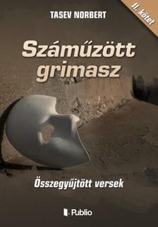 Norbert Tasev - Száműzött grimasz - Összegyűjtött versek II. kötet [eKönyv: epub, mobi]