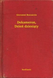 Giovanni Boccaccio - Dekameron, Dzieñ dziesi±ty [eKönyv: epub, mobi]