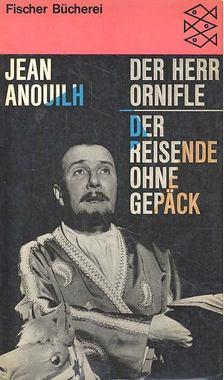 Anouilh, Jean - Der Herr Ornifle; Der Reisende ohne Gepäck [antikvár]