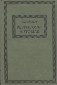 Vay Sándor - Pestmegyei históriák [antikvár]