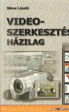 Sikos László - Videoszerkesztés házilag [antikvár]