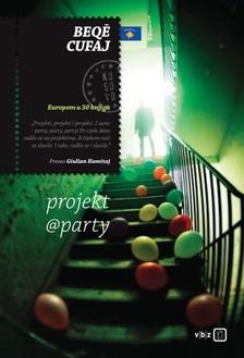 Giulian Hamitaj Beqë Cufaj, - projekt@party [eKönyv: epub, mobi]