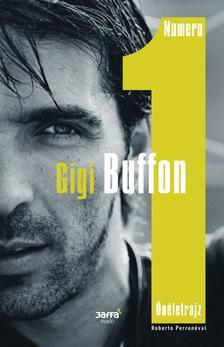 Gigi Buffon, Roberto Perrone - Numero 1 - Önéletrajz