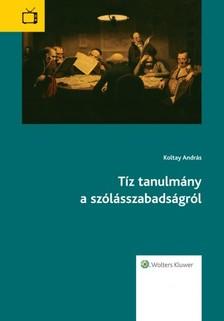 Koltay András - Tíz tanulmány a szólásszabadságról [eKönyv: epub, mobi]