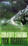 MCDEWITT, JACK - Született stratégia - Galaktika fantasztikus könyvek