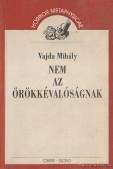 Vajda Mihály - Nem az örökkévalóságnak [antikvár]